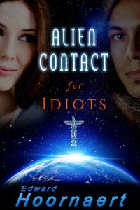 Final ebook_Alien Contact for Idiots medium